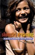Slumgirl Dreaming: Rubina's Journey to the Stars