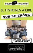 Histoires  lire sur le trne - 10 nouvelles, 10 auteurs - Pause-nouvelle t8