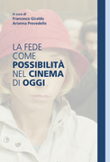 La fede come possibilit nel cinema di oggi