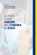 La fede come amore nel cinema di oggi