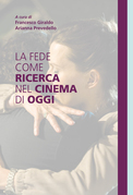 La fede come ricerca nel cinema di oggi