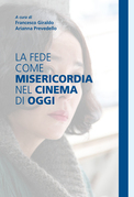 La fede come misericordia nel cinema di oggi