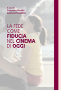 La fede come fiducia nel cinema di oggi