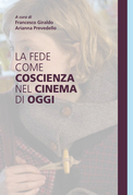 La fede come coscienza nel cinema di oggi