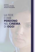 La fede come perdono nel cinema di oggi