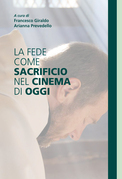 La fede come sacrificio nel cinema di oggi