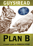 Guys Read: Plan B