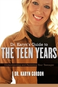 Dr. Karyn's Guide to the Teen Years