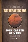 John Carter of Mars, Volume One