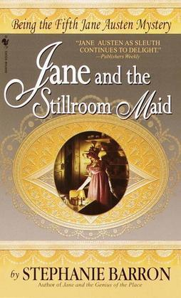 Jane and the Stillroom Maid: Being the Fifth Jane Austen Mystery