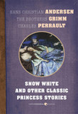 Snow White and Other Classic Princess Stories