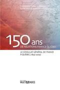 150 ans de relations France-Québec