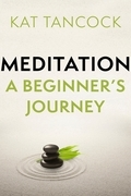 Meditation: A Beginner's Journey