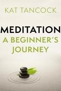 Meditation: A Beginner's Journey