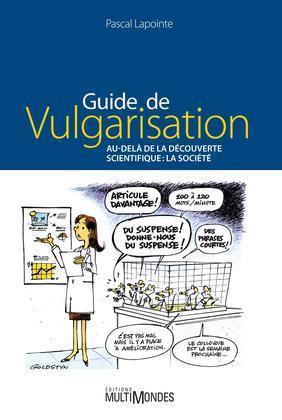 Guide de vulgarisation. Au-delà de la découverte scientifique