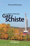 La révolution des gaz de schiste