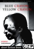 Blue Crayon, Yellow Crayon