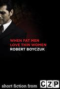 When Fat Men Love Thin Women