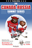 The Canada-Russia Summit Series 40th Anniversary Special