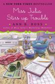 Miss Julia Stirs Up Trouble: A Novel
