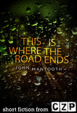 This is Where the Road Ends