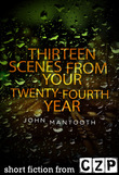 Thirteen Scenes from Your Twenty-Fourth Year