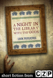 A Night in the Library with the Gods