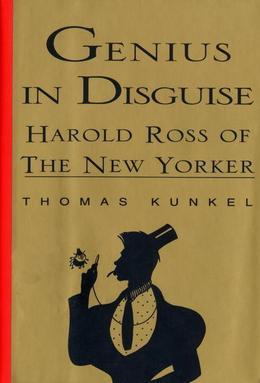 Genius in Disguise: Harold Ross of The New Yorker