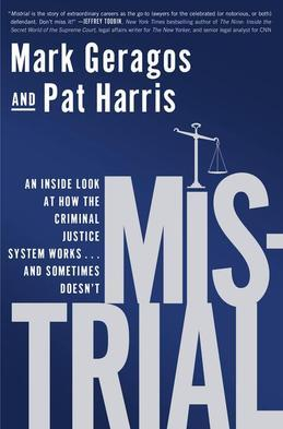 Mistrial: An Inside Look at How the Criminal Justice System Works...and Sometimes Doesn't