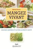 Mangez vivant : graines germes et autres alimentssant