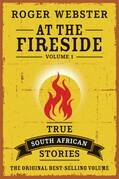 At the Fireside - Volume 1: True South African Stories