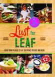 Lust for Leaf: Vegetarian Noshes, Bashes, and Everyday Great Eats--The Hot Knives Way