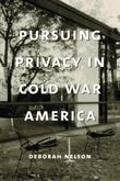 Pursuing Privacy in Cold War America