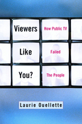 Viewers Like You: How Public TV Failed the People