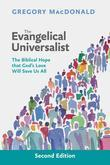 Evangelical Universalist, The: The biblical hope that God¿s love will save us all