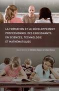 La formation et le développement professionnel des enseignants en sciences, technologie et mathématiques