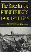 The Race for the Rhine Bridges 1940, 1944, 1945
