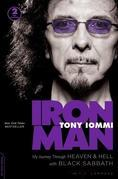 Iron Man: My Journey Through Heaven and Hell with Black Sabbath: My Journey Through Heaven and Hell with Black Sabbath