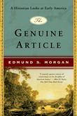 Edmund S. Morgan - The Genuine Article: A Historian Looks at Early America