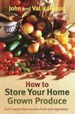 How to Store Your Home-Grown Produce. John and Val Harrison