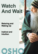 Watch and Wait: relaxing and waking up - instinct and intuition