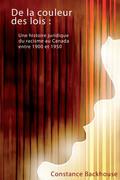 De la couleur des lois : une histoire juridique du racisme au Canada entre 1900 et 1950