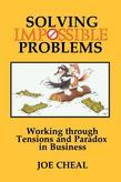 Solving Impossible Problems: Working Through Tensionsand Paradox in Business