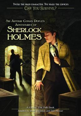 Can You Survive: Sir Arthur Conan Doyle's Adventures of Sherlock Holmes: A Choose Your Path Book
