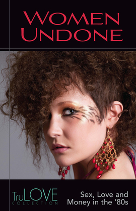 Women Undone: A TruLOVE Collection