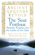 Ancient Legends Retold: The Seat Perilous, The Quests of Arthur's Knights: The Seat Periolous, The Quests of Arthur's Knights