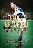 Geoff Bradford: Bristol Rovers Legend