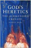 God's Heretics: The Albigensian Crusade
