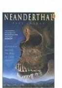 Neanderthal: Neanderthal Man and the Story of Human Origins