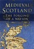 Medieval Scotland: Kingship and Nation